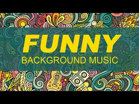 Funny Background Music for Videos | Quirky, Goofy, Funny Music for YouTube