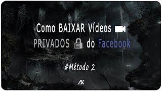 TUTORIAL | Como BAIXAR Vídeos PRIVADOS do Facebook #Método 2