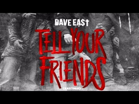 Dave East - Tell Your Friends (Remix)