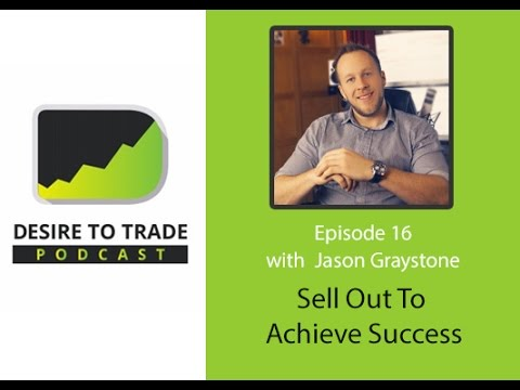Jason Graystone: Sell Out To Achieve Success In Forex Trading