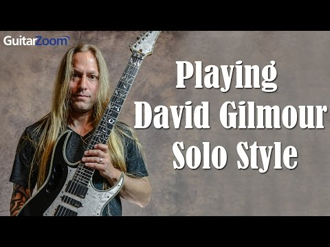 Playing David Gilmour Solo Style   Steve Stine   Guitar Zoom