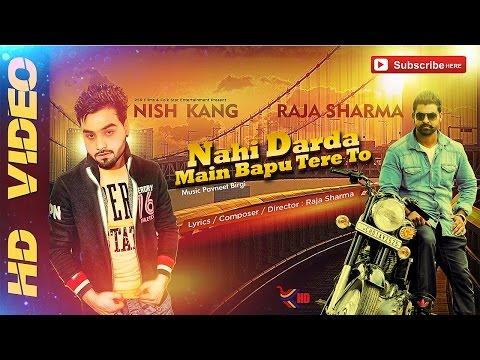 Nish Kang | Raja | Nahi Darda Main Bapu Tere To | New Punjabi Song 2015 | Official Full Video HD