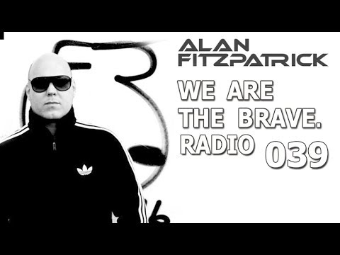 Alan Fitzpatrick - We Are The Brave Radio 039 [21 January 2019] Mp3