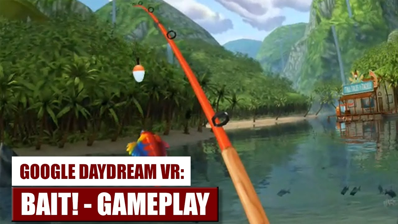 Vr fishing bait on google daydream vr gameplay hands for Fishing vr games