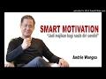 Smart Motivation - Andrie Wongso (Jadi Majikan bagi Nasib diri sendiri)