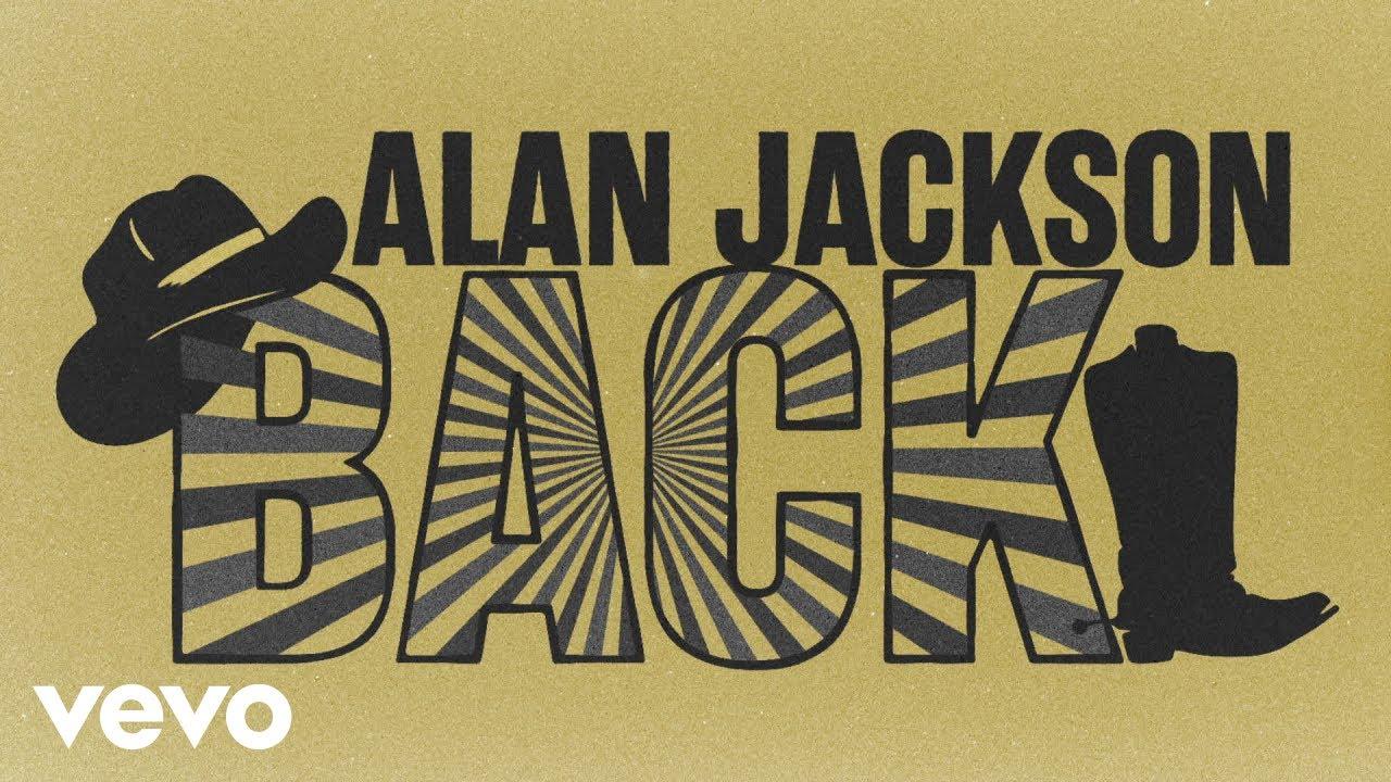 Download Alan Jackson - Back (Lyric Video)