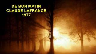 DE BON MATIN -Claude Lafrance (1977) UNE BELLE SOIRÉE