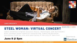 Steel Woman: Virtual Concert | camie | Hamilton Arts Week 2021