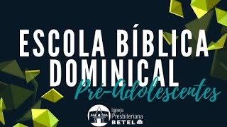 EBD PRÉ-ADOLESCENTES: Prof: Tio Orlando #BetelnoLar