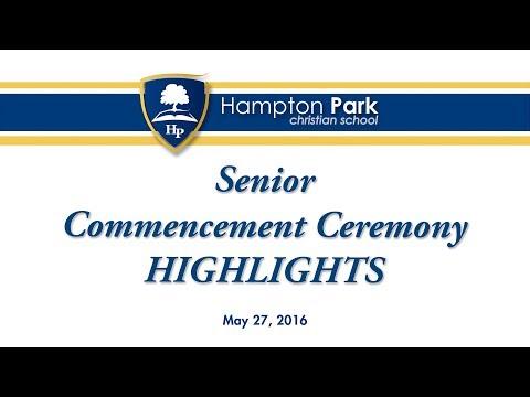 2016 HPCS Graduation Ceremony HIGHLIGHTS – Hampton Park Christian School