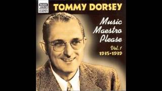 Tommy Dorsey - Music Maestro Please (Billboard No.9 1938)
