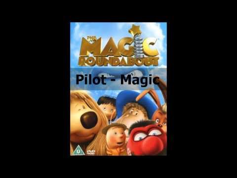 ♪♫ The Magic Roundabout Song  Magic  Pilot ♫♪