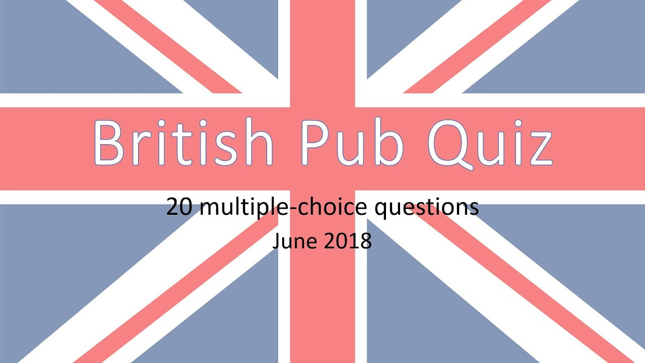 British Pub Quiz 20 Trivia Questions And Answers June 2018 Youtube