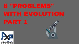 8 Problems with Evolution Part 1 | Clare Wuellner | Atheist Experience 21.50