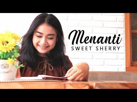Sweet Sherry - MENANTI (Official Lyric Video)