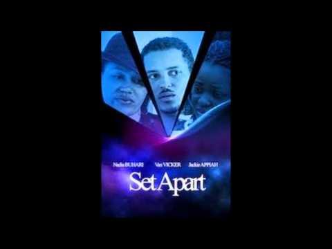 Set Apart Ghana Movie Song