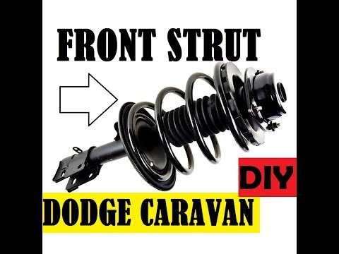 DODGE CARAVAN FRONT STRUT REPLACEMENT. DIY EASY – COMPLETE GUIDE.