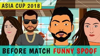 ASIA CUP 2018 की तयारी || Playing11 For Asia Cup || Funny Spoof Before Match INDIA VS PAKISTAN
