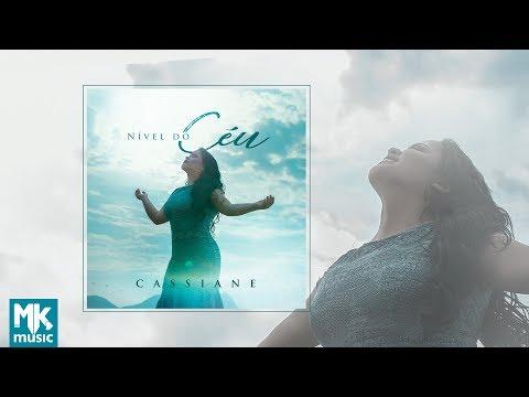 Cassiane - Preview Exclusivo do CD Nível do Céu - MAIO 2018