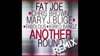 Fat Joe (feat. Mary J. Blige, Chris Brown, Fabolous - Another Round(Remix)