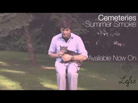 Cemeteries - Summer Smoke