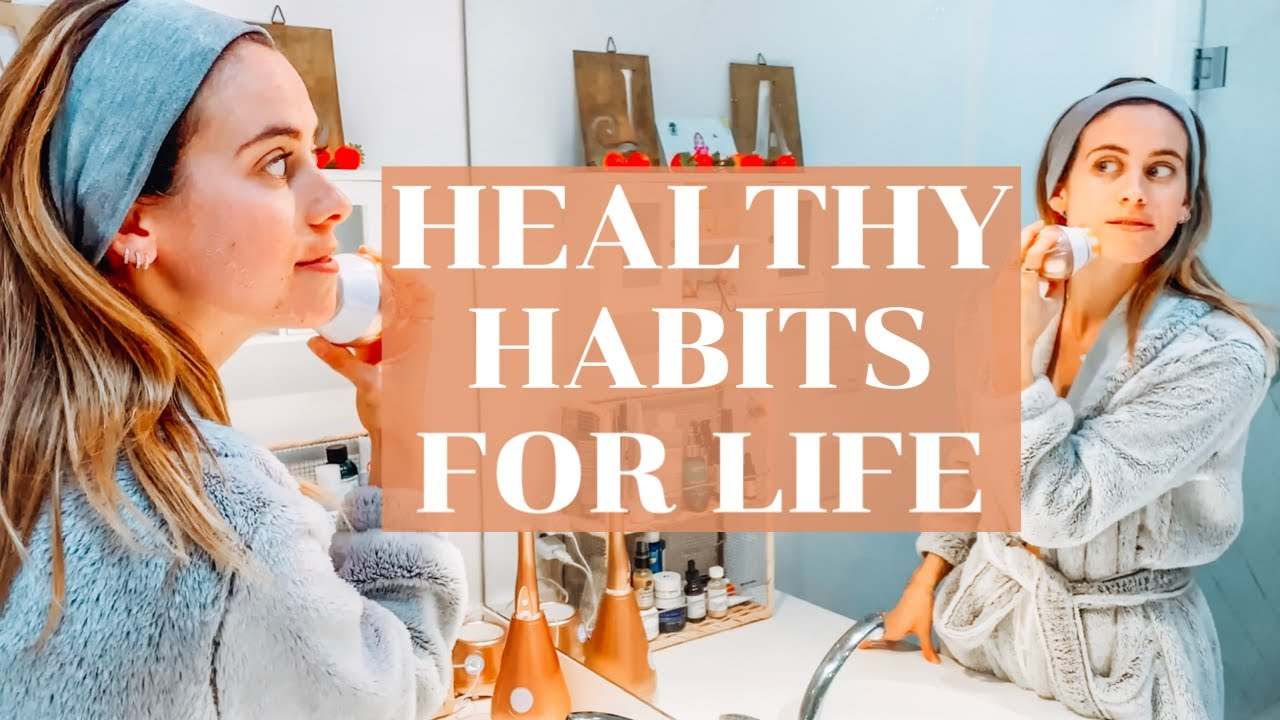 Healthy Habits That Changed My Life | Lucie Fink