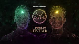 D-Block & S-te-Fan - Losing Control (Official videoclip)