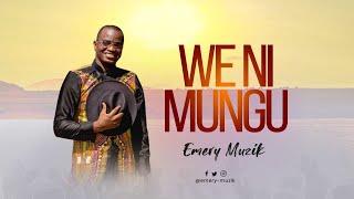 Emery-Muzik  -  We Ni Mungu (Official 4k Video )
