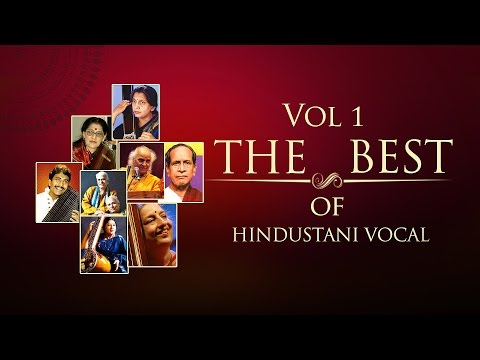 The Best Of Hindustani Vocal I Vol 1 I Classical I Vocal I Bhimsen Joshi
