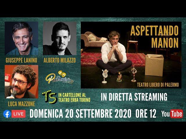 20.09.2020 - Aspettando Manon. Ospiti: G. Lanino, L. Mazzone e A. Milazzo
