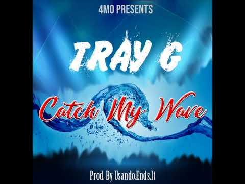tray G Catch My Wave (ProdByUsando)