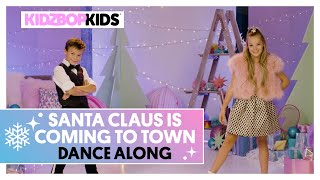 KIDZ BOP Kids - Santa Claus Is Coming To Town (Dance Along) [KIDZ BOP Christmas]