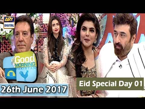 Good Morning Pakistan - Eid Special Day 01 - 26th June 2017 - ARY Digital Show