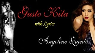 Gusto Kita - Angeline Quinto with Lyrics HD