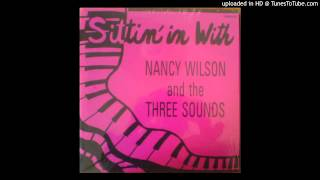 Nancy Wilson/The Three Sounds - Since I Fell For You