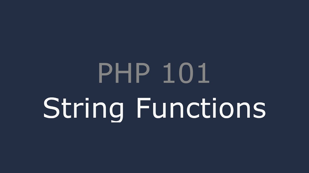 PHP 101 - String Functions