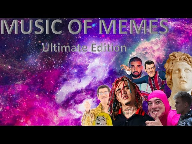 Music Of Memes Ultimate Edition Youtube