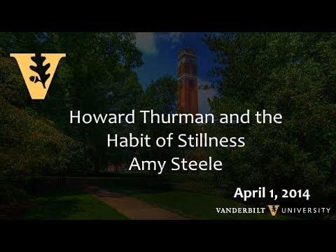 """Howard Thurman and the Habit of Stillness"""