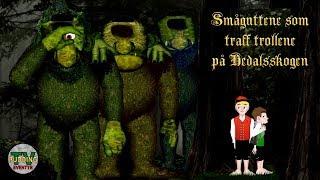 Småguttene som traff trollene på Hedalsskogen - Norske Folkeeventyr
