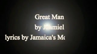Great Man - Jahmiel 2016  (Lyrics!!)