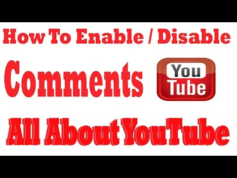 How to  Enable & Disable Comments on Your Youtube Page