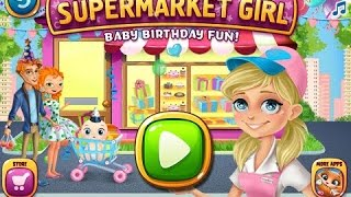 Supermarket Girl - Baby Birthday Fun! (no narration) - top app demos for kids
