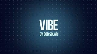 VIBE by Bob Solari