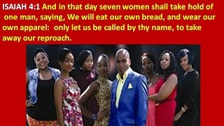 7 WOMEN TO 1 MAN PROPHESY- WE ARE IN THAT DAY