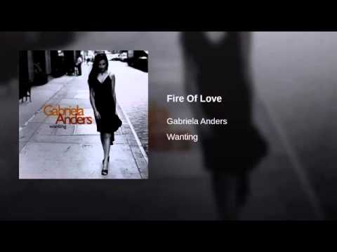 Gabriela Anders - Fire Of Love