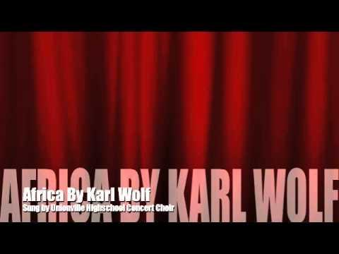 Africa  Karl Wolf sung  Unionville Hs Concert Choir