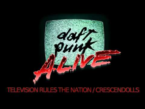 Daft Punk  Television Rules The Nation  Crescendolls A 2007 Remake