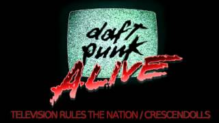 Daft Punk - Television Rules The Nation / Crescendolls (Alive 2007 Remake)
