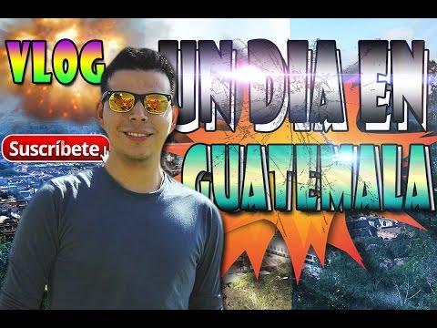 UN DÍA EN GUATEMALA || VLOG || Jonhsoldier HD.