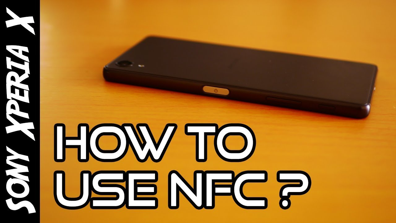 Sony Xperia X Tips How To Use Nfc 4k